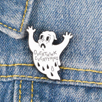 OverThink Eveyrthing Ghost Pin