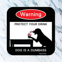 Protect Your Drink - Dog is a Dumbass - Set of 4 Coasters