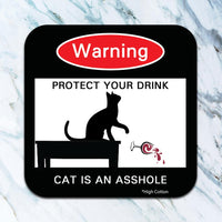 Warning Protect Your Drink - Cat is an Asshole  - Set of 4 Coasters