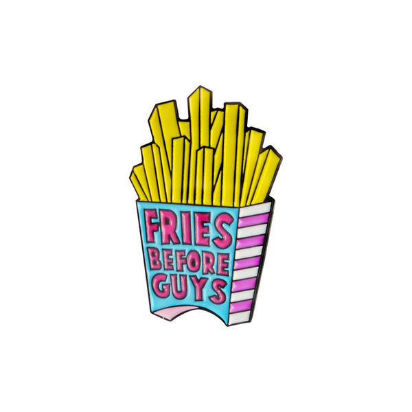 Fries Before Guys Pin