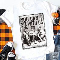 You Can't Sit With Us - Tshirt
