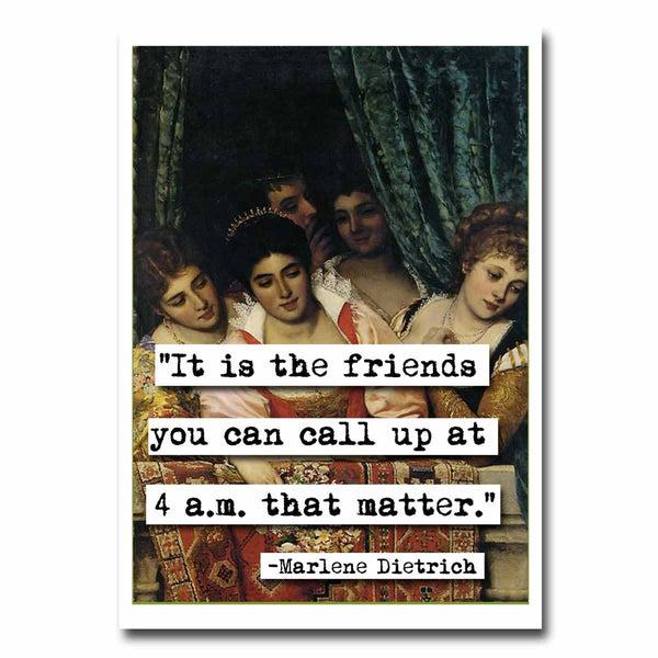 Marlene Dietrich Friends Quote Greeting Card