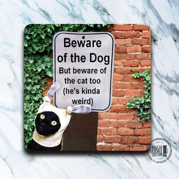 Beware of The Dog and the Cat - Set of 4 Coasters