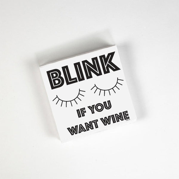 Blink If You Want Wine Cocktail Napkins