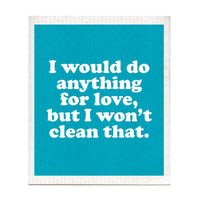I Would Do Anything For Love Swedish Dishcloth