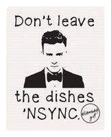 Don't Leave The Dishes N'sync Swedish Dishcloth