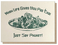 When Life Gives You Pad Thai, Just Say Phuket! - Greeting Card