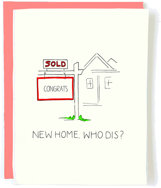 New Home Who Dis - Greeting Card