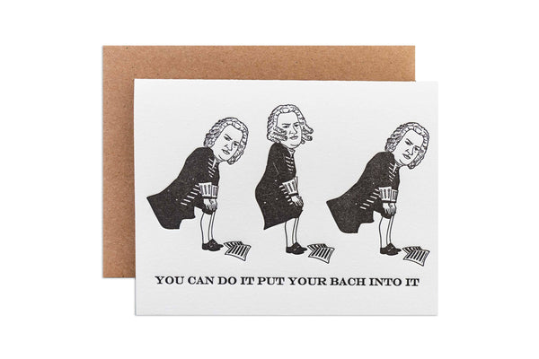 You Can Do It Put Your Bach Into It - Greeting Card