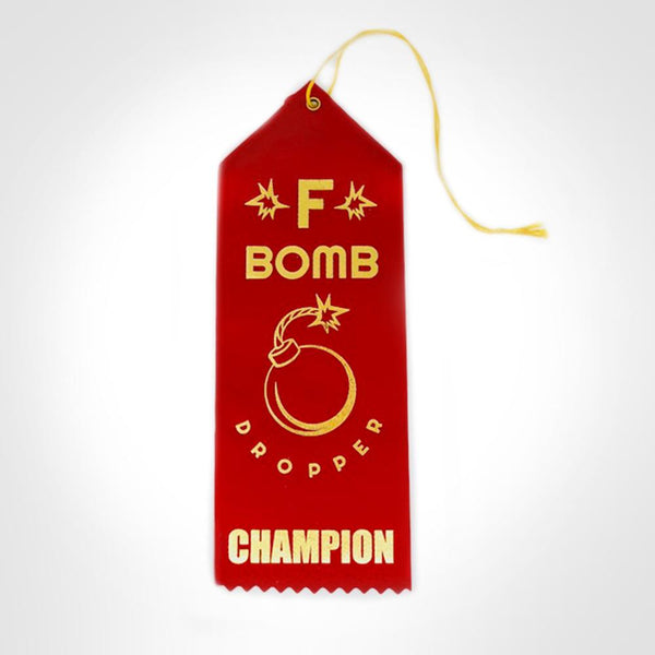 F Bomb Dropper Champion Ribbon