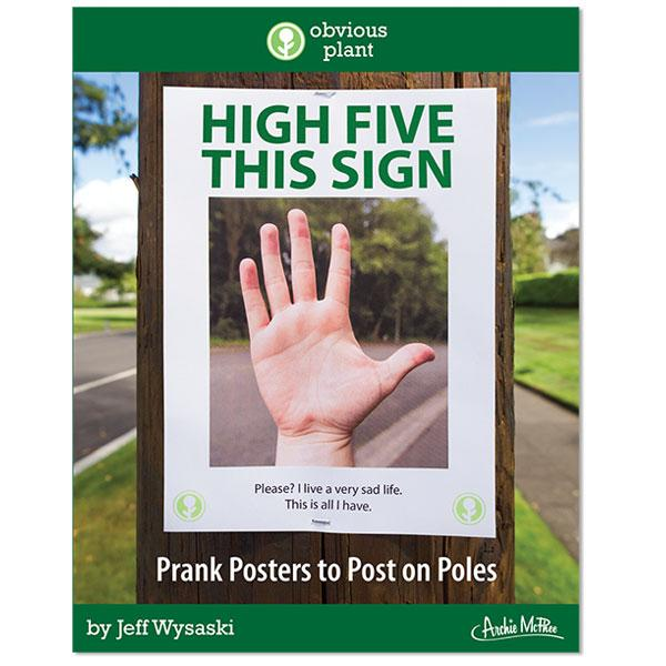 Obvious Plant - High Five This Sign.  Book of prank posters