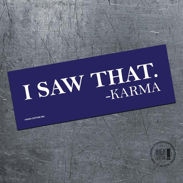 I Saw That. - Karma  - Magnetic Bumper Sticker