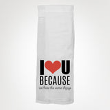 I Love You Because We Hate The Same Things - Hangtight Towel