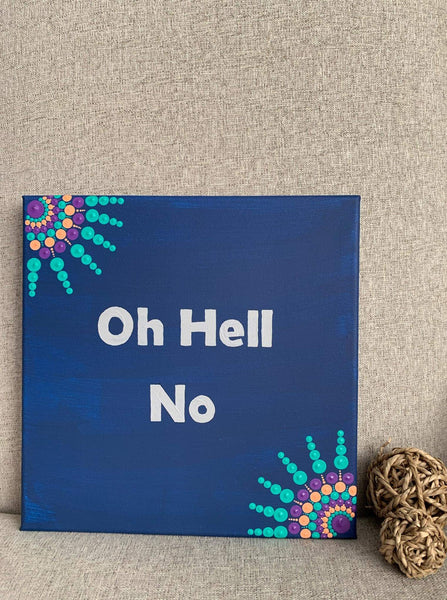 Oh Hell No- 10 inch painted mandala