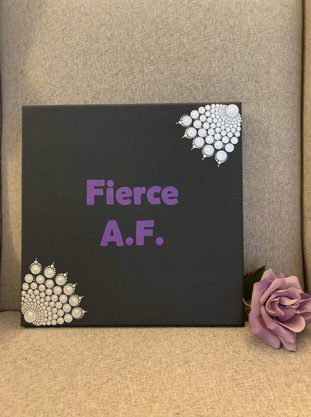 Fierce AF- 12 inch painted mandala