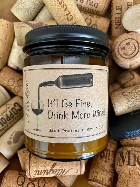 It'll Be Fine, Drink More Wine!  Candle