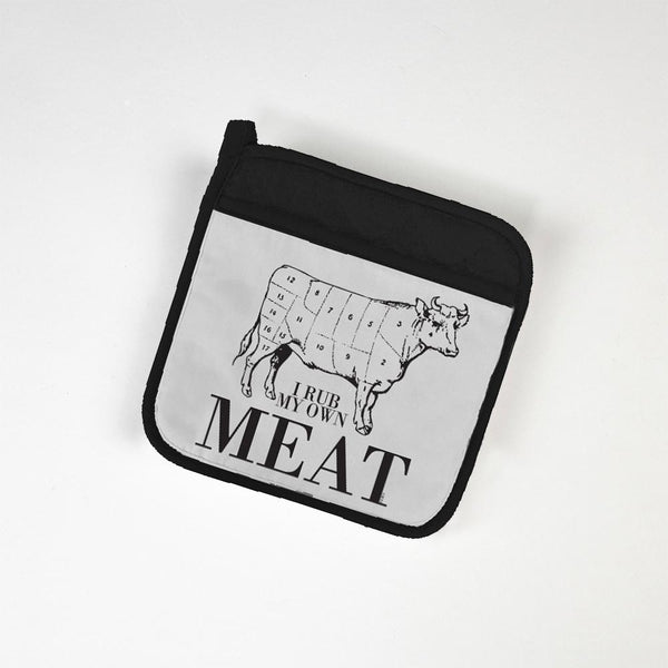 I Rub My Own Meat - Potholder