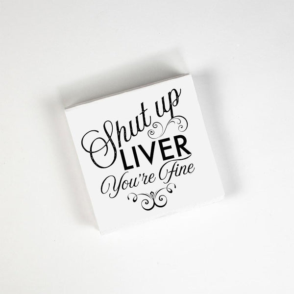 Shut Up Liver, You're Fine Cocktail Napkins