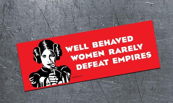 Princess Leia - Magnetic Bumper Sticker - Well behaved women rarely defeat empires