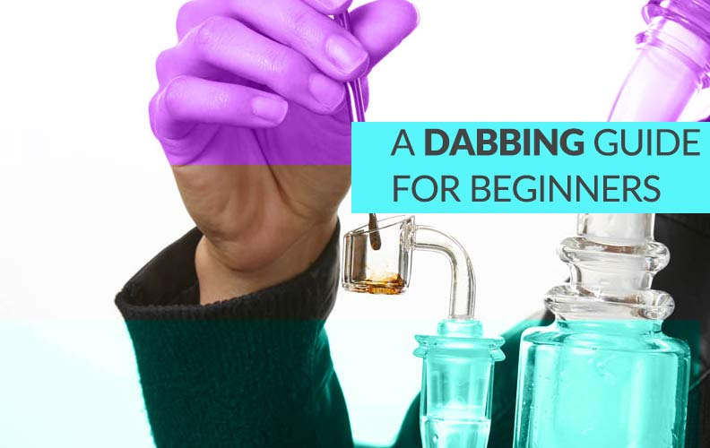 A Dabbing Guide for Beginners