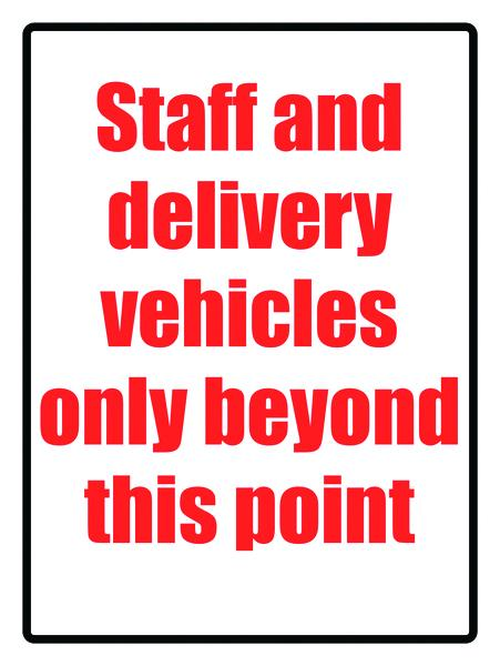 400x300mm Staff & delivery vehicles only beyond this point