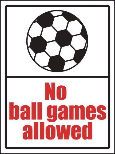 400x300mm No ball games allowed School Sign