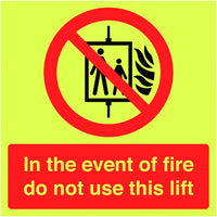 300x300mm In The Event Of Fire Do Not Use This Lift - Nite Glo Rigid