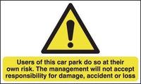 300x500mm Users of This Car Park Do So At Their Own Risk - Rigid