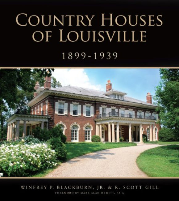 Country Houses of Louisville 1899 - 1939