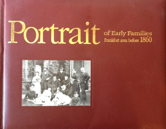 Portrait of Early Families: Frankfort Area before 1860