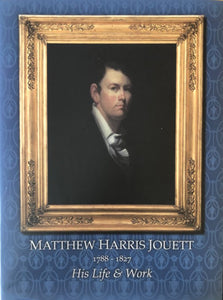 Matthew Harris Jouett: 1788 - 1827 His Life & Work
