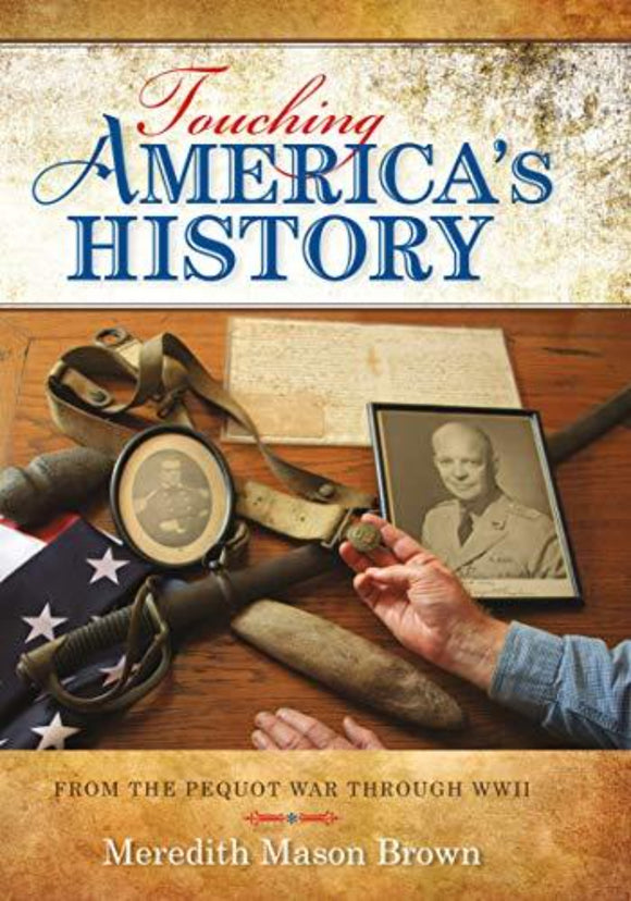 Touching America's History - From the Pequot War through WWII