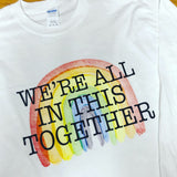 We're All in this Together-Short Sleeve