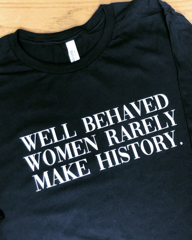 Well Behaved Women-Short Sleeve