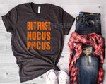But First, Hocus Pocus-Halloween T-Shirt or Hoodie