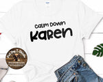 Calm Down Karen-T-Shirt