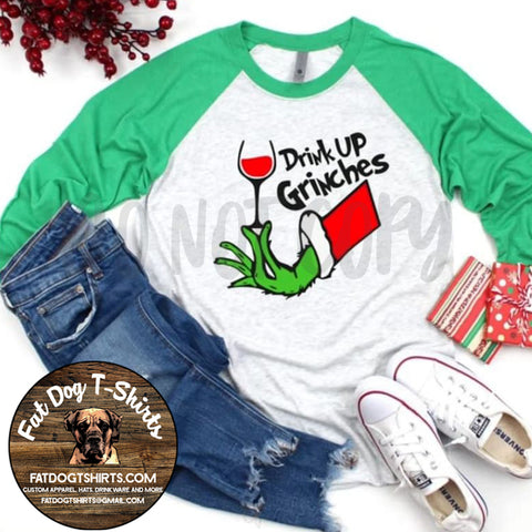 Drink Up Grinches-Raglan Jersey/Long Sleeve T-Shirts/Crew Fleece