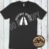 DRIVEWAY DRINKER-SHORT SLEEVE OR TANK TOP