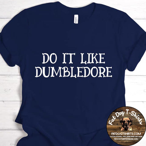 Do it Like Dumbledore-T-Shirts/Hoodies
