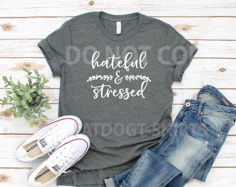 Hateful and Stressed-T-Shirts and Hoodies