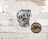 Hating Me Won't Make You Pretty-T-Shirt/Hoodie/V-Neck