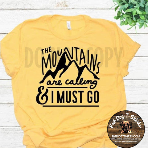 The Mountains are Calling -T-Shirt