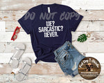 Me? Sarcastic?Never.- T-Shirt and Hoodies