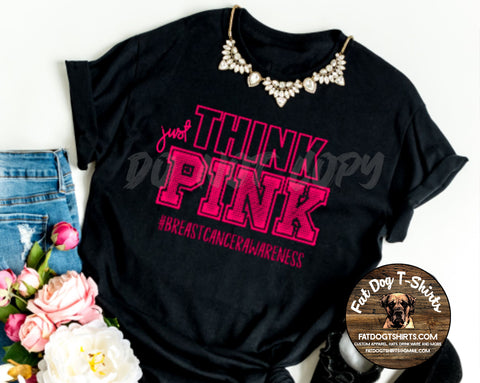 Just Think Pink-Black/T-Shirt or Hoodie