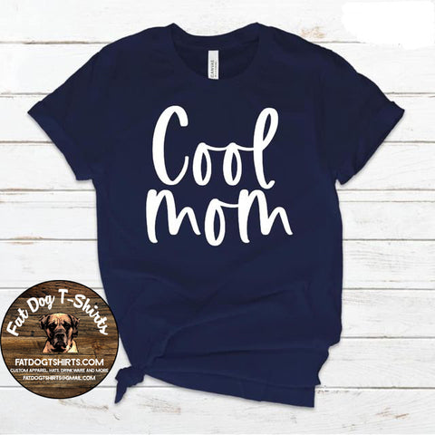 COOL MOM-T-Shirt, Crew Fleece, Long Sleeve or Hoodie