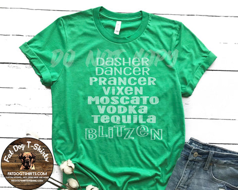 Dasher Dancer Prancer-Tequila T-Shirt or Hoodie-Crew