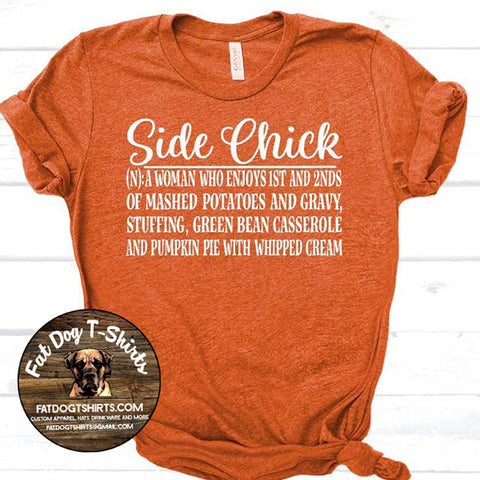 Side Chick-Thanksgiving T-Shirt/Hoodie/Crew