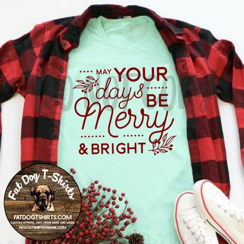 May Your Days be Merry and Bright-T-Shirts/Long Sleeve T-Shirts