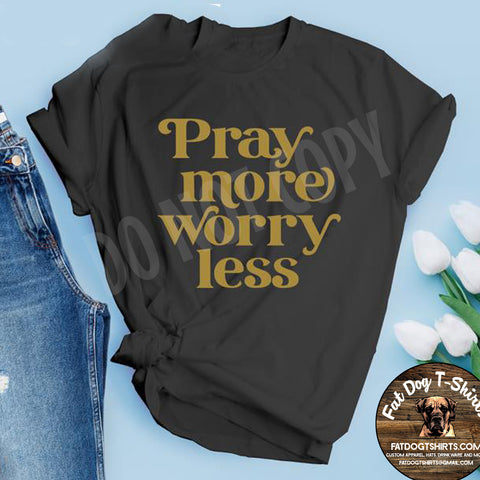 Pray More Worry Less-Gold