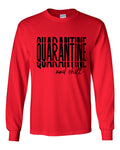 Quarantine and Chill-ADULT UNISEX